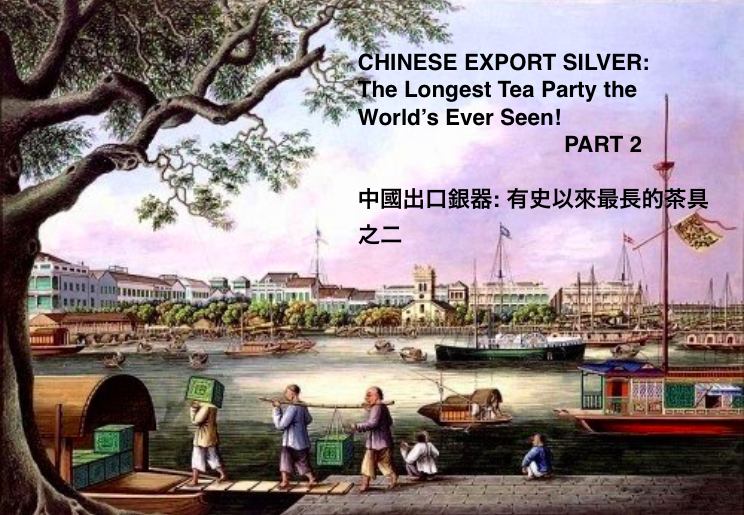 #ChineseExportSilver - The Longest Tea Part the World Has Ever Seen