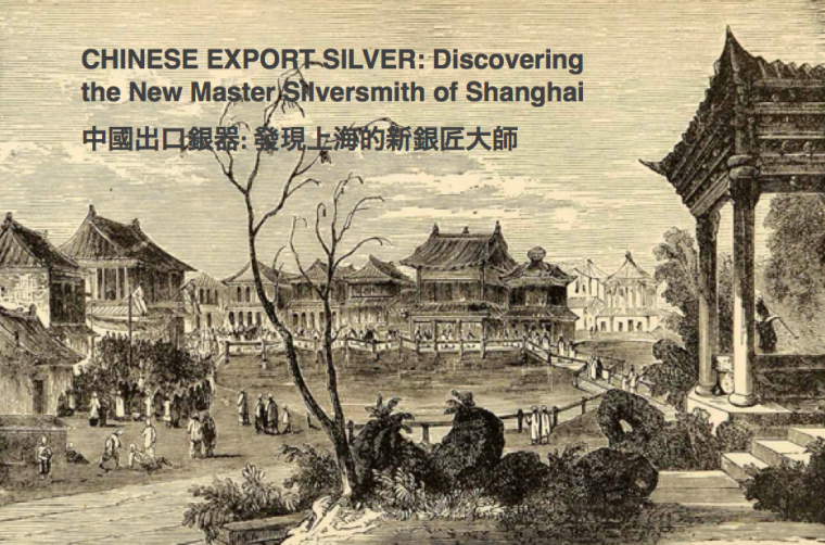 Chinese Export Silver: Discovering the New Master Silversmith of Shanghai - Ning Zhao Ji